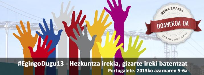 #egingodugu13 - Hezkuntza irekia, gizarte ireki batentzatPortugalete. 2013ko azaroaren 5-6a